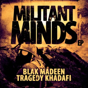 Blak Madeen + Tragedy Khadafi - 