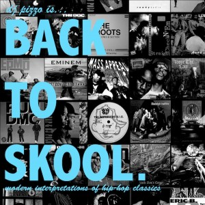 DJ Pizzo Is... BACK TO SKOOL (Mixtape)
