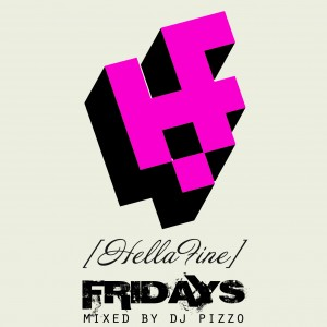 Hellafine Fridays (Episode 1) (Mixed By DJ Pizzo)
