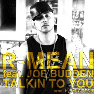 "R-Mean - ""Talkin To You"" (feat. Joe Budden)"