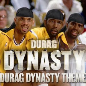 Durag Dynasty -