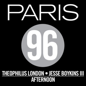 Paris 96 (Theophilus London + Jesse Boykins III) -