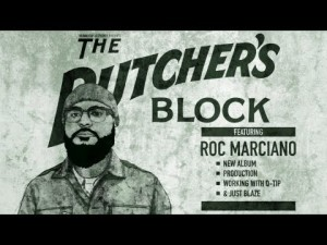 The Butcher's Block: Roc Marciano