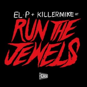 Run The Jewels (El-P & Killer Mike) –