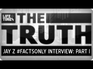 The Truth: Jay-Z Interview (Parts 1 & 2)