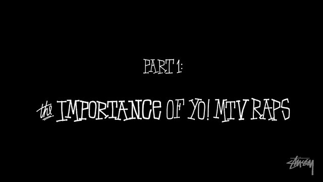 Stüssy x Yo! MTV Raps: The Importance of Yo! MTV Raps (Part One)