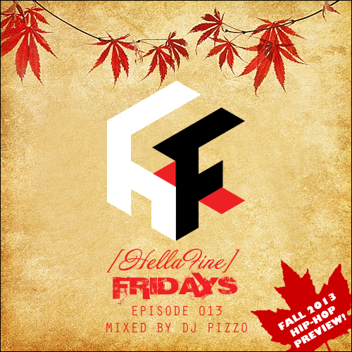Hellafine Fridays Ep. 013 - Fall 2013 Hip-Hop Preview