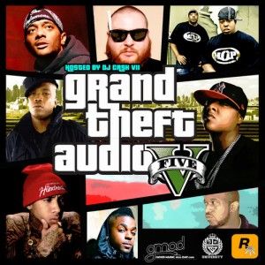 Grand Theft Audio V Mixtape (mixed by DJ Cashis VII)