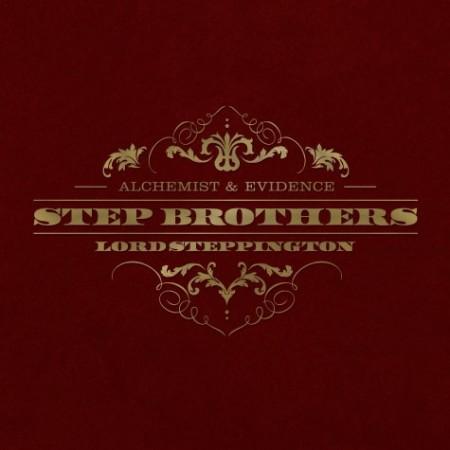 Step Brothers (Alchemist & Evidence) –