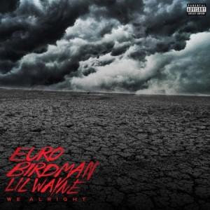 Lil Wayne, Birdman & Euro –