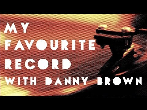 My Favourite Record: Danny Brown