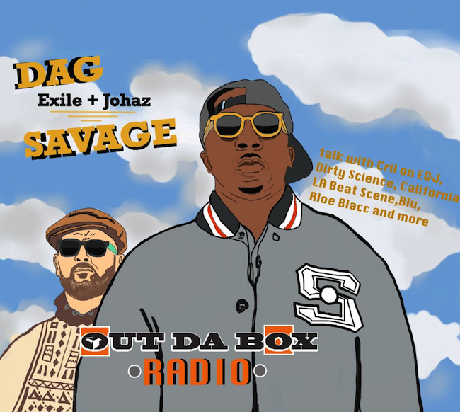 OutDaBox Radio: Dag Savage (Exile & Johaz) Interview