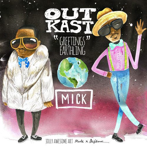 Mick + Outkast -