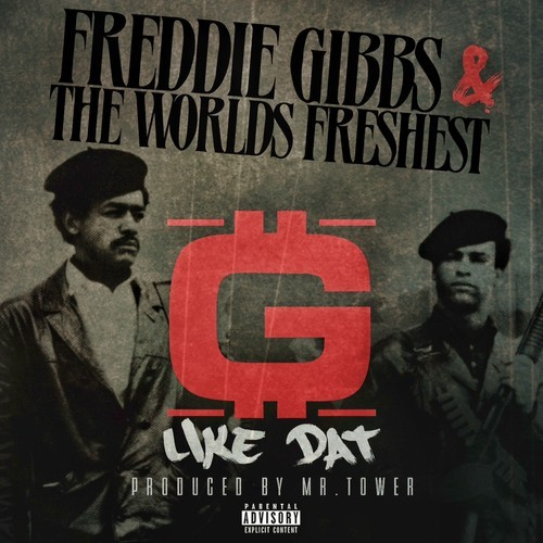 Freddie Gibbs & The World's Freshest -