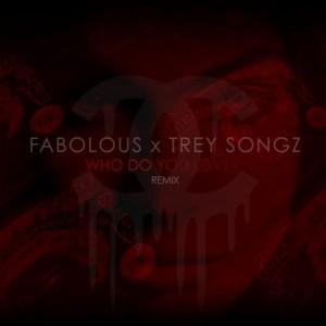 Fabolous + Trey Songz –
