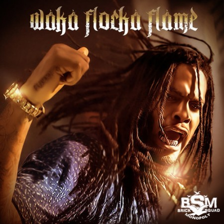 Waka Flocka Flame –
