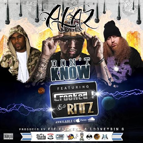 "A-Laz - ""Don't Know"" (feat. Crooked I & Rittz)"