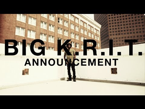 Big K.R.I.T. Announces