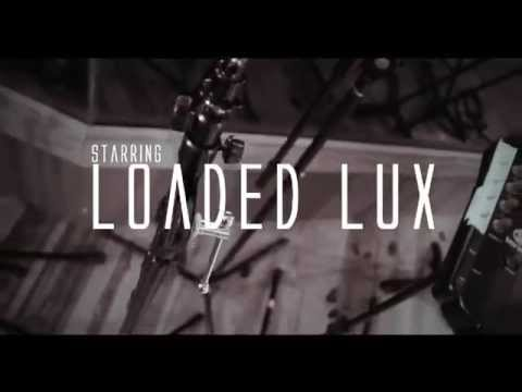 Loaded Lux -