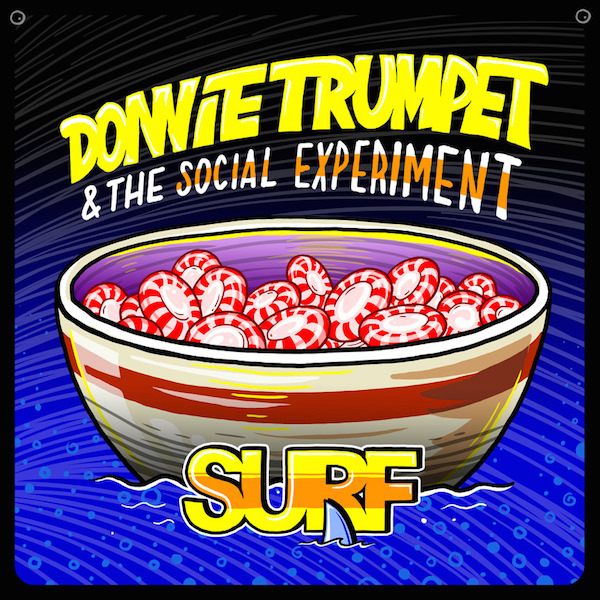 Donnie Trumpet & The Social Experiment –
