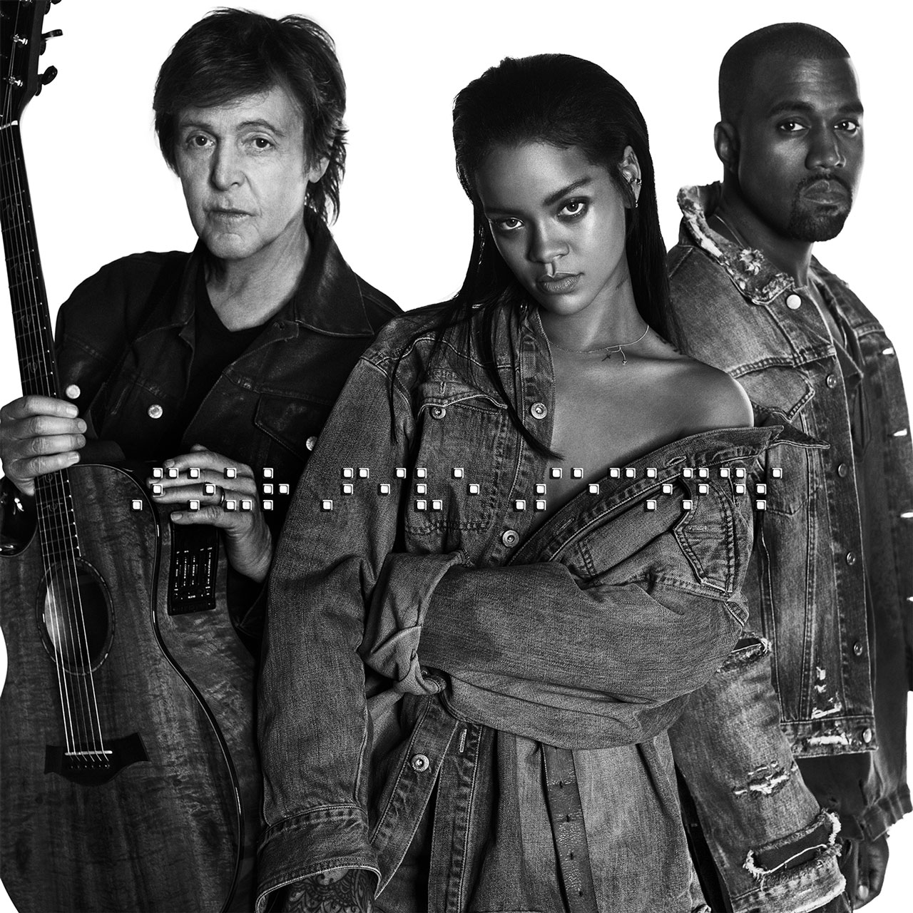 Rihanna + Kanye West + Paul McCartney -