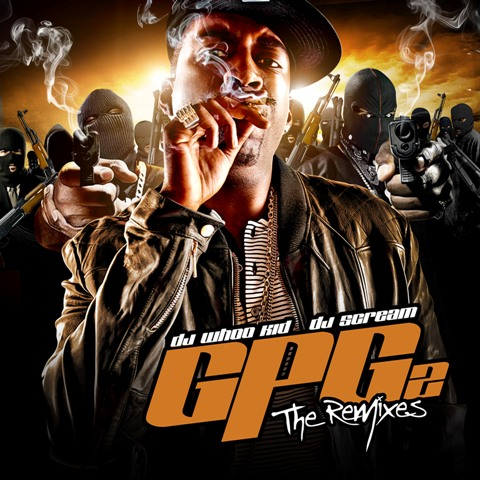 "Tony Yayo + DJ Scream + Whoo Kid - ""GPG2: The Remixes"" (Mixtape)"