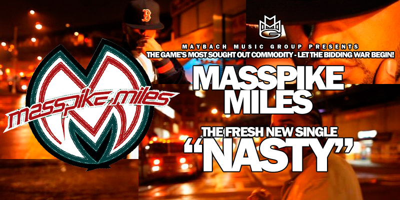 Masspike Miles - &quot;Nasty&quot; (MP3)