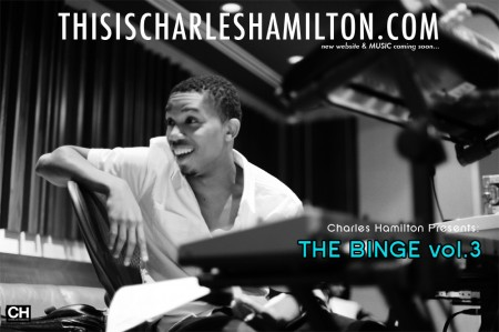 "Charles Hamilton - ""The Binge vol. 3 (Mixtape)"""