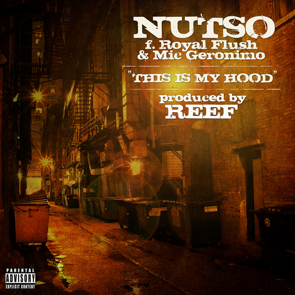 "Nutso + Mic Geronimo + Royal Flush - ""This Is My Hood"" (MP3)"