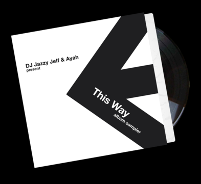 "DJ Jazzy Jeff + Ayah - ""This Way"" Free Digital LP"