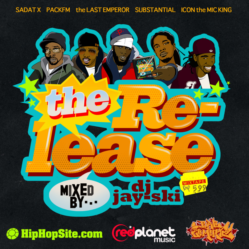 "DJ Jay Ski + Last Emperor + Sadat X + Pack FM + Substantial + Icon The Mic King - ""The Release"" (*sticky*)"