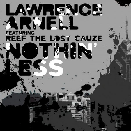 "Lawrence Arnell + Reef The Lost Cauze - ""Nothin' Less"" (MP3)"