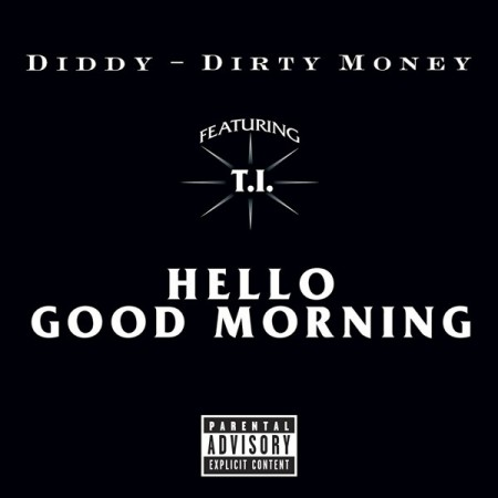 "Diddy + Dirty Money + T.I. - ""Hello Good Morning"""