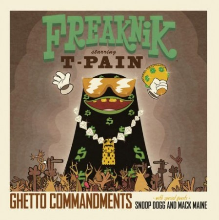 "T-Pain + Snoop Dogg + Mack Maine - ""Ghetto Commandments"""