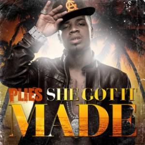 "Plies - ""She Got It Made"""