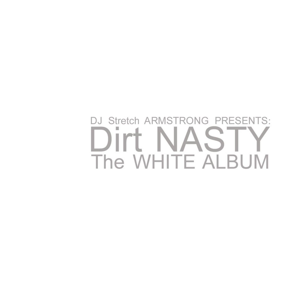 "Dirt Nasty + Stretch Armstrong - ""The White Album"""