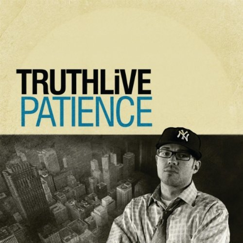 "TRUTHLiVE (w/ Jake One) - ""Patience"" - @@@ (Review)"