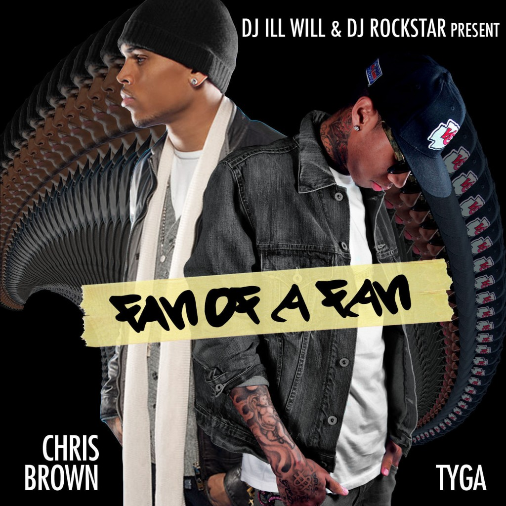 "Tyga & Chris Brown - ""Fan of a Fan (Hosted by DJ Ill Will & DJ Rockstar)"" (Mixtape)"