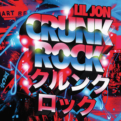 "Exclusive: Lil Jon ""Crunk Rock"" Official Tracklist"