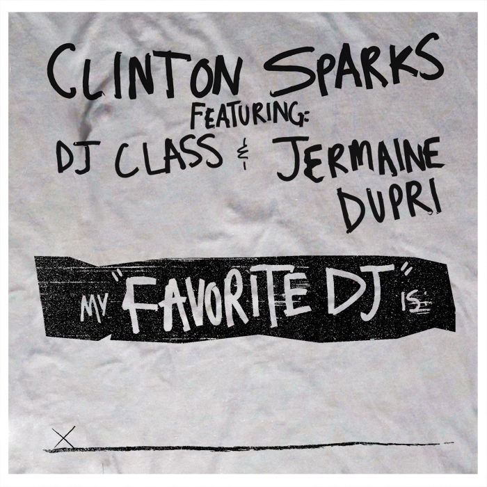 "Clinton Sparks + DJ Class + Jermaine Dupri - ""Favorite DJ"" (MP3)"