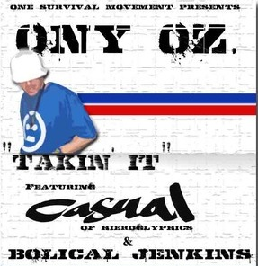 Ony Oz - &quot;Takin&#039; It&quot; (feat. Casual &amp; Bolical Jenkins) (MP3)