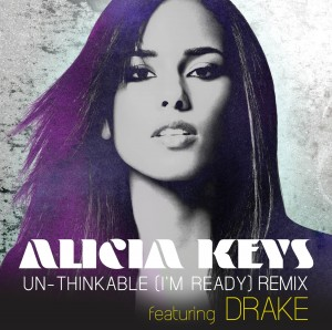 "Alicia Keys + Drake - ""Un-Thinkable (I'm Ready) (Remix)"""