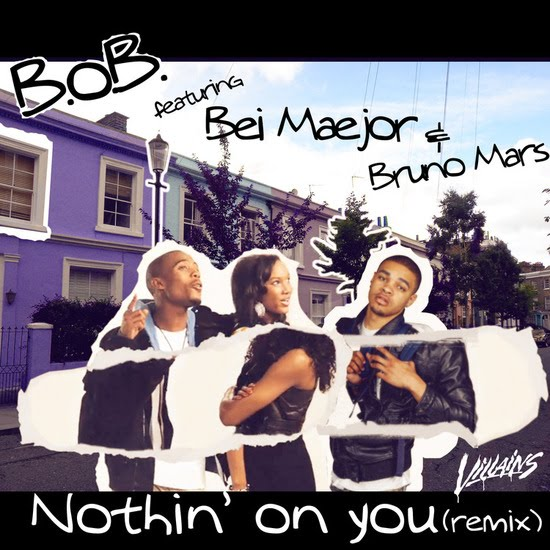 "B.o.B. - ""Nothin' On You (Villans Remix)"" (feat. Bei Maejor + Bruno Mars)"
