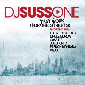 "DJ Suss-One + Uncle Murda + Cassidy + Joell Ortiz + French Montana + Vado - ""That Work (For The Streets)"" (MP3)"