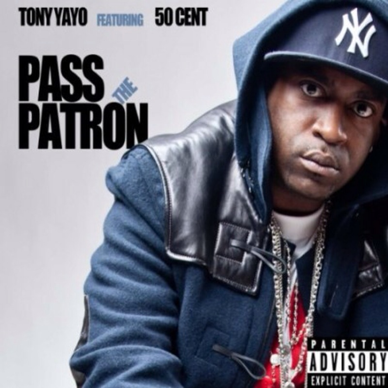 "Tony Yayo + 50 Cent - ""Pass The Patron"" (MP3)"
