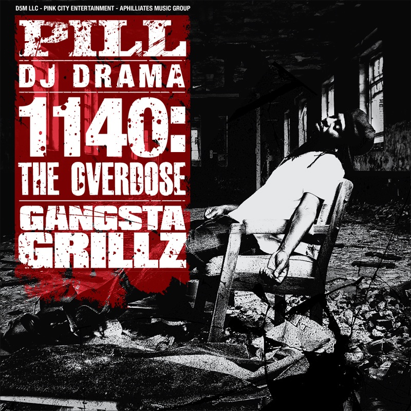 "Pill + DJ Drama - ""1140: The Overdose"" (Mixtape)"