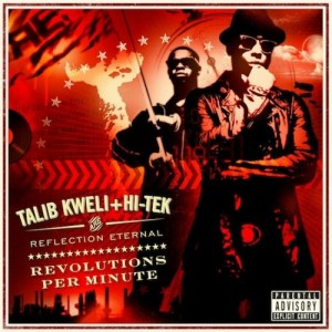 Talib Kweli + Hi-Tek (Reflection Eternal) - &quot;Revolutions Per Minute&quot; - @@@@ (Review)