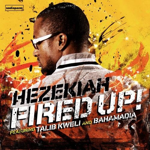 """Hezekiah - """"Fired Up"""" (feat. Talib Kweli & Bahamadia) (MP3)"""