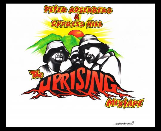 "Peter Rosenberg + Cypress Hill - ""The Uprising Mixtape"" (Mixtape)"
