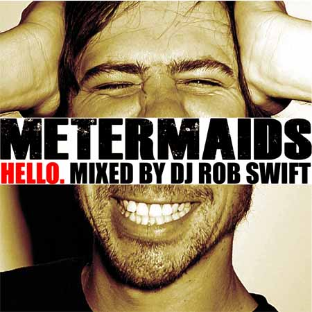 "Metermaids + DJ Rob Swift - ""Hello."" (Mixtape)"